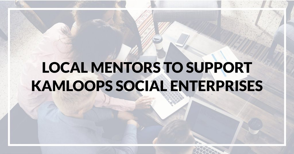 Local Mentors to Support Kamloops Social Enterprises