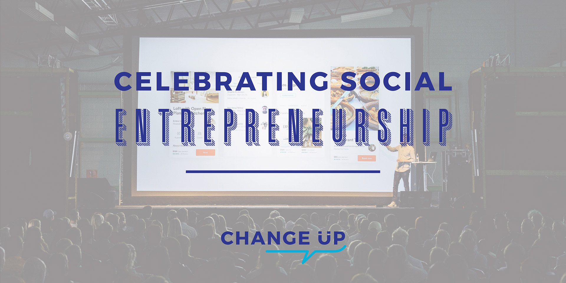 ChangeUP: Celebrating Social Entrepreneurship