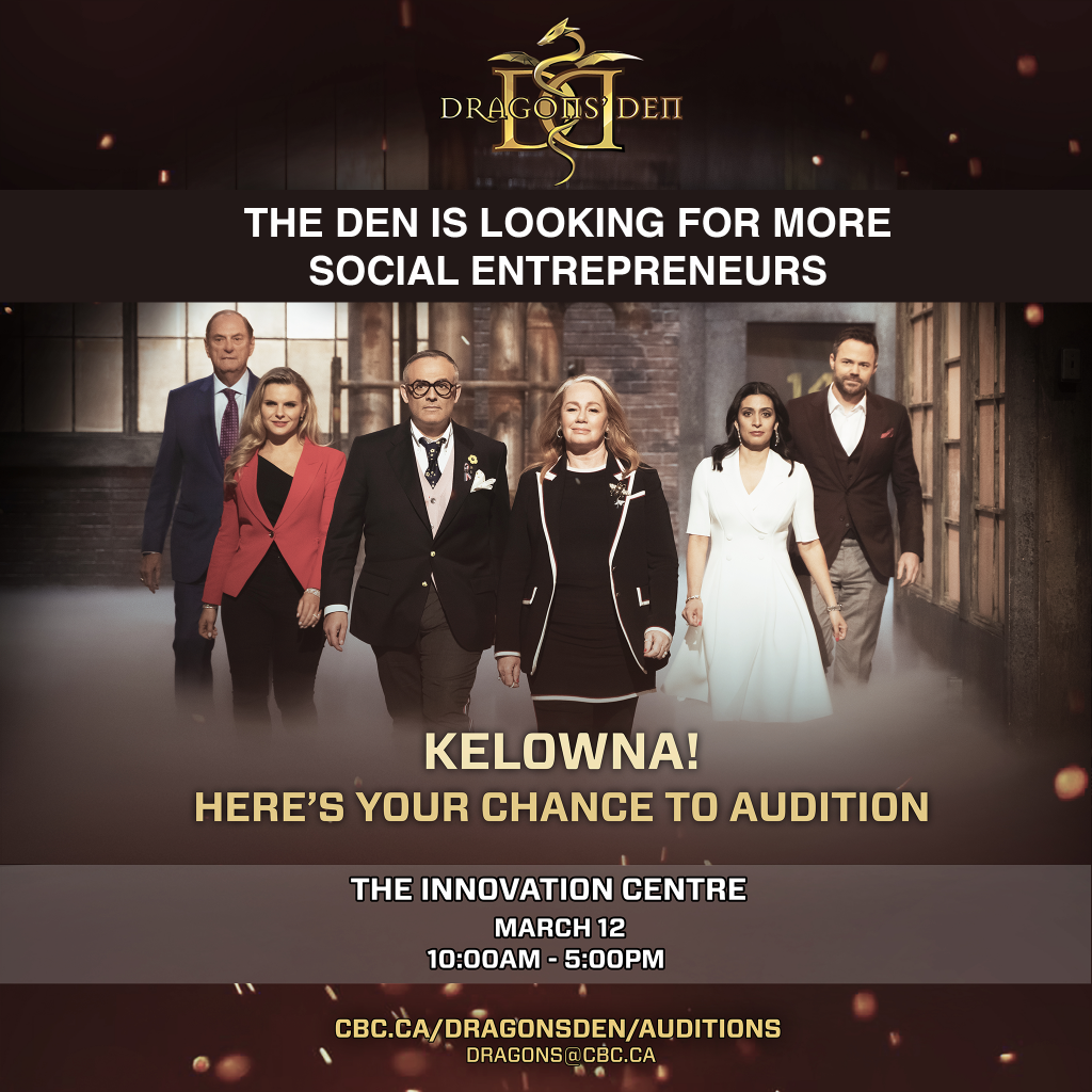 Social entrepreneurs wanted to pitch for Dragon's Den in Kelowna on March 12th.